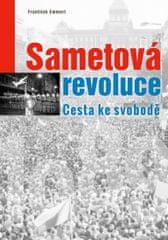 Emmert František: Sametová revoluce - Cesta ke svobodě