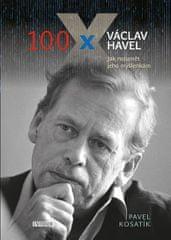 Kosatík Pavel: 100 x Václav Havel