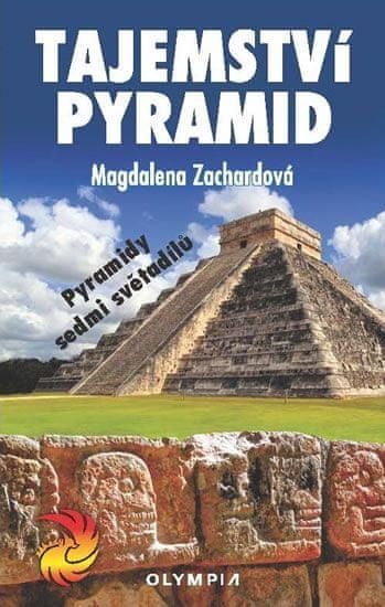 Zachardová Magdalena: Tajemství pyramid