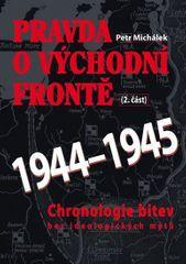 Michálek Petr: Pravda o východní frontě 1944-1945