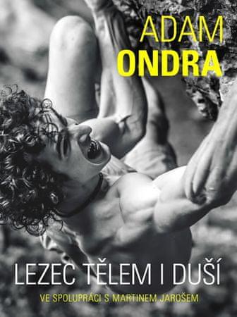 Ondra Adam: Adam Ondra: lezec tělem i duší