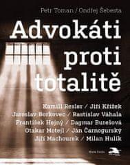 Toman Petr: Advokáti proti totalitě