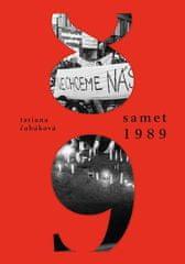 Čabáková Tatiana: Samet 1989 - Vzpomínky na revoluční rok
