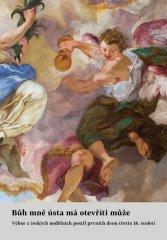 Bůh mně ústa má otevříti může - Výbor z českých nedělních postil prvních dvou třetin 18. století