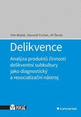Blažek Petr, Fischer Slavomil, Škoda Jiř: Delikvence - Analýza produktů činnosti delikventní subkult