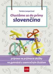 Lampartová Terézia: Chystáme sa do prímy – slovenčina, príprava na prijímacie skúšky zo slovenského