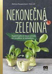 Raupachová, Felix Lill Melissa: Nekonečná zelenina - Vypestuj si novú úrodu zo zvyškov a odrezkov