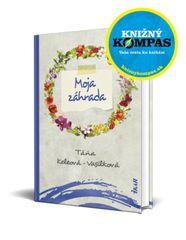 Keleová-Vasilková Táňa: Moja záhrada