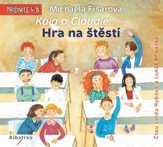 Fišarová Michaela: Kája a Claudie: Hra na štěstí - CD