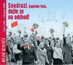 Rudí baviči aneb Soudruzi, dejte se na odchod! - CD