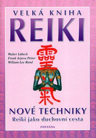 kolektiv: Velká kniha reiki: Nové techniky, Reiki jako duchovní cesta