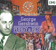 Nebojte se klasiky! (24) George Gershwin: Porgy a Bess - CD