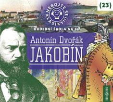 Nebojte se klasiky! (23) Antonín Dvořák: Jakobín - CD