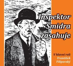 Filipovský František: Inspektor Šmidra zasahuje - CD