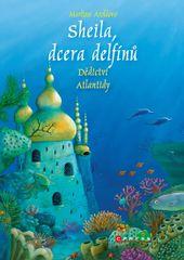 Aroldová Marliese: Sheila, dcera delfínů 3 - Dědictví Atlantidy