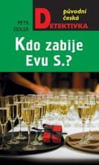 Eidler Petr: Kdo zabije Evu S.?