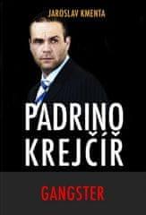 Jaroslav Kmenta: Padrino Krejčíř Gangster