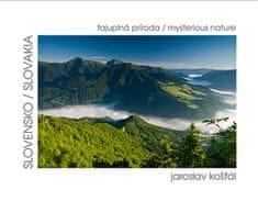 Jaroslav Košťál: Slovensko tajuplná príroda - Slovakia mysterious nature