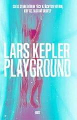 Lars Kepler: Playground - Co se stane během těch vzácných vteřin, když se zastaví srdce?