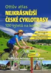 Ottův atlas Nejkrásnější české cyklotrasy - 100 výletů na kolech