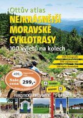 Ivo Paulík: Ottův atlas Nejkrásnější moravské cyklotrasy - 100 výletů na kolech