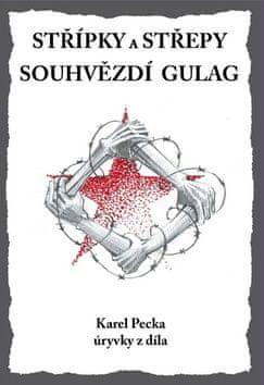 Karel Pecka: Střípky a střepy Souhvězdí Gulag