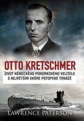 Lawrence Paterson: Otto Kretschmer - Život německého ponorkového velitele z 2. sv. války s nejvyšším skóre potopené t