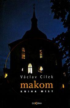 Václav Cílek: Makom - Kniha míst.