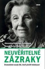 Alexandra Föderlová-Schmidová: Neuvěřitelné zázraky - Dramatické osudy lidí, kteří přežili holokaust