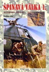 Andreas Lutz: Špinavá válka 1. - Alžírsko 1954-1962