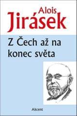 Alois Jirásek: Z Čech až na konec světa