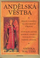 Ambika Wauters: Andělská věštba - Práce s anděly na duchovní úrovni
