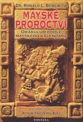 Achim Frederic Kiel: Mayské proroctví - Orákulum podle mayského kalendáře