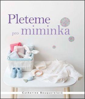 Catherine Bouquerelová: Pleteme pro miminka