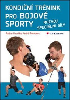 Radim Pavelka: Kondiční trénink pro bojové sporty - rozvoj speciální síly