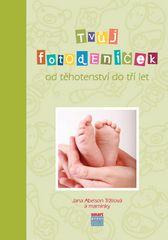 Tvůj fotodeníček od těhotenství do tří let - Zelená verze obálky