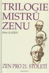 Anna Komendová: Trilogie mistrů zenu - Zen pro 21. století