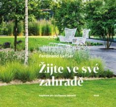 Ferdinand Leffler: Žijte ve své zahradě - Inspirace pro současnou zahradu
