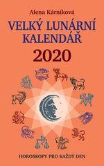 Alena Kárníková: Velký lunární kalendář 2020 - aneb Horoskopy pro každý den