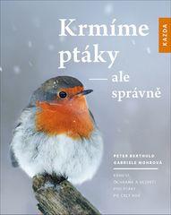 Peter Berthold: Krmíme ptáky - ale správně - Krmení, ochrana a bezpečí pro ptáky po celý rok