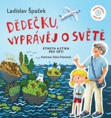 Ladislav Špaček: Dědečku, vyprávěj o světě - Etiketa a etika pro děti + CD