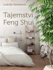 Ludmila Djemelová: Tajemství Feng Shui