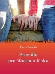 Pierre Franckh: Pravidla pro šťastnou lásku