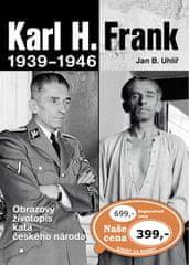 Jan Boris Uhlíř: Karl H. Frank 1939 - 1946 - Obrazový životopis kata českého národa