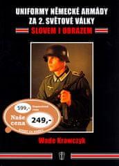 Wade Krawczyk: Uniformy německé armády za 2.světové války - slovem i obrazem