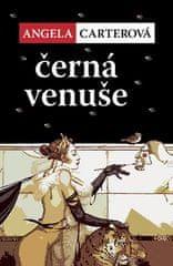 Angela Carterová: Černá Venuše - magický (historicko-syfilitický) realismus