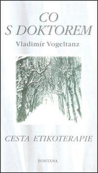 Vladimír Vogeltanz: Co s doktorem