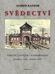 Alfred Kantor: Svědectví - Terezín, Osvětim, Schwarzheide