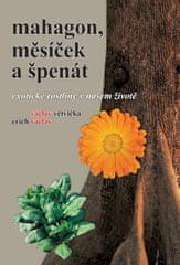 Václav Větvička: Mahagon, měsíček a špenát - Exotické rostliny v našem životě