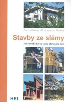 Gernot Minke: Stavby ze slámy - Jak pořídit z balíků slámy standardní dům